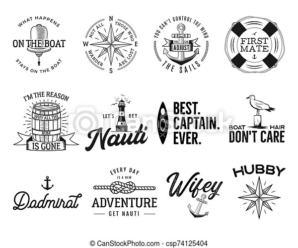 Set of nautical logos, marine badges, maritime and sea ocean style quotes with an anchor, life buoy ring, compass, wind rose and ships steering wheel isolated on white. Stock vector for t shirt prints - csp74125404